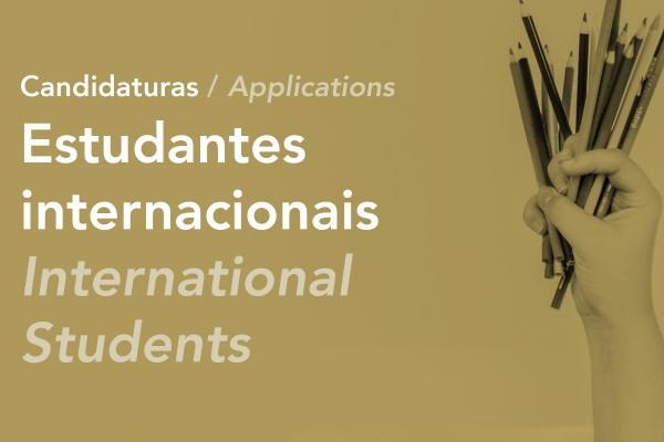 Abertas as candidaturas para estudantes internacionais / Applications for international students are open