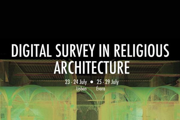 """Digital Survey in Religious Architecture"": Conferência Internacional e Escola de Verão"